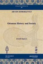 NEW - Ottoman History and Society by AryehAShmuelevitz