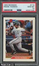 1992 Bowman #114 Frank Thomas Chicago White Sox HOF PSA 10 GEM MT