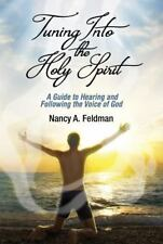 Tuning Into the Holy Spirit: A Guide to Hearing and Following the Voice of God (
