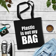 Black Plastic is not my Bag Tote Bag, Funny Bag For Life, Eco Friendly