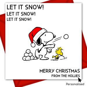 Personalised Snoopy Peanut  Xmas Card Let It Snow Christmas Quote  OPTIONS