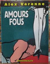 AMOURS FOUS / ALEX VARENNE / DEDICACE / EO 1991