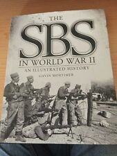 The SBS in World War II: an Illustrated History by Gavin Mortimer (Hardback)