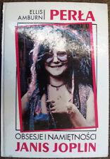 Janis Joplin Biography: Pearl - Perła: Obsesje i namiętności - Ellis Amburn