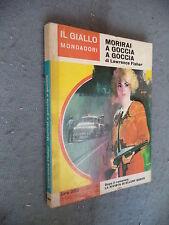 GIALLO MONDADORI #  867 - LAWRANCE FISHER - MORIRAI A GOCCIA A GOCCIA