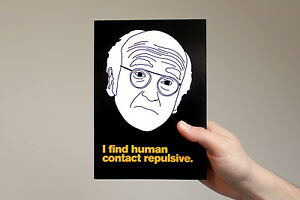 """Larry David Card! """"I find human contact repulsive"""" curb your enthusiasm, love"""