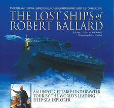 The Lost Ships of Robert Ballard: An Unforgettable Underwater Tour by-ExLibrary
