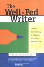 The Well-Fed Writer: Financial Self-Sufficiency As a Freelance Writer in Six Mon