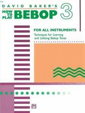 How to Play Bebop, Vol 3 Vol.. 3 by David Baker (1988, Paperback)