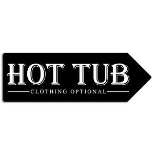 Metal Wall Sign - Hot Tub Clothing Optional Humorous Jacuzzi Fun Arrow Plaque
