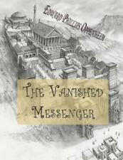 The Vanished Messenger by Edward Oppenheim (2015, Paperback)