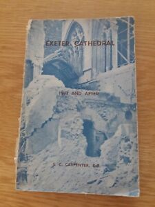 Vintage  1947 Copy  Exeter  Cathedral  1942 and  After  by S.C.Carpenter , D.D.