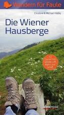 Die Wiener Hausberge - Wandern für Faule von Michael Hlatky und Christine Hlatky (2015, Taschenbuch)