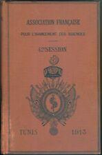 Association Fr pour l'avancement des sciences 42e session 990 pages Tunis 1913