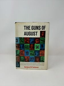 THE GUNS OF AUGUST 1914 WWI-- BARBARA TUCHMAN 1962 HC w/DJ War Battle BCE