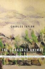 The Language Animal : The Full Shape of the Human Linguistic Capacity by Charles