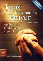 Jesus Blueprint for Prayer: Applying the Lords P