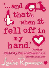 ...and That's When it Fell Off in My Hand by Louise Rennison (Hardback, 2004)
