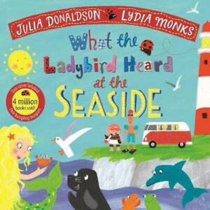 What the Ladybird Heard at the Seaside Paperback Kids Book by - Julia Donaldson