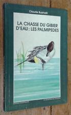 La Chasse du gibier d'eau: les palmipèdes