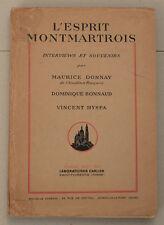 L'ESPRIT MONTMARTROIS Interviews et souvenirs DONNAY BONNAUD HYSPA 1938 complet