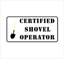 Certified Shovel operator Funny Helmet/Hard Hat/Motorcycle Sticker Waterproof