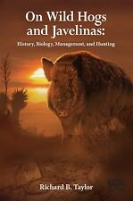 On Wild Hogs (Boars) and Javelinas: History, Biology, Management and Hunting
