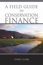 A Field Guide to Conservation Finance, Story Clark, Acceptable Book