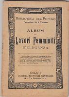 BIBLIOTECA DEL POPOLO-ALBUM DI LAVORI FEMMINILI D'ELEGANZA-MILANO SONZOGNO-L849