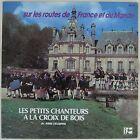 Petits Chanteurs à la Croix de Bois 33 tours Sur les routes de France et du Mond