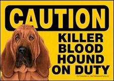 "Killer BloodHound on Duty Dog Sign 5"" x 7"""