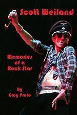 Scott Weiland: Memories of a Rock Star: By Prato, Greg