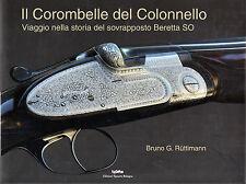 caccia-venatoria-Beretta SO-armi lunghe-fucili IL COROMBELLE DEL COLONNELLO