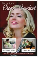 Clean Comfort: An Adventure in Food, Courage, and Healing: How I Found Peace, Ba