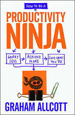 How to be a Productivity Ninja by Graham Allcott  (Paperback, 2015) Great Gift!