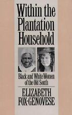 Within the Plantation Household: Black and White Women of the Old South (Gender