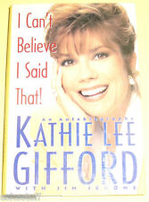 I Can't Believe I Said That 1992 Autobiography by Kathie Lee Gifford! Nice See!