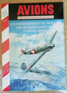 Avions Hors-Série n° 4 Les Messerschmitt Bf 109 Suisse