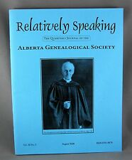 RELATIVELY SPEAKING ALBERTA GENEALOGICAL SOCIETY JOURNAL Aug. 2008 Vol 36 No. 3