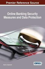 Online Banking Security Measures and Data Protection by Shadi Aljawarneh...