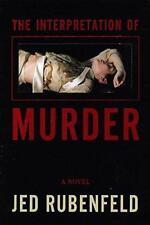 INTERPRETATION OF A MURDER by Jed Rubenfeld SIGNED 1st/1st