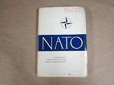 NATO - Facts About the North Atlantic Treaty Org - 1965 Edition - U.S. Pays 31%