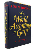 John Irving THE WORLD ACCORDING TO GARP  1st Edition 1st Printing