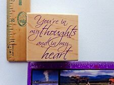 YOU ARE MY THOUGHTS AND IN  MY HEART PHRASE HERO ARTS RUBBER STAMP