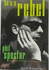 He's A Rebel Phil Spector Rock & Roll Legendary Producer Book Ribowsky Cooper