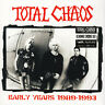 TOTAL CHAOS - EARLY YEARS 1989-1993 LP Neu Punkrock Exploited G.B.H. Discharge