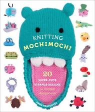 NEW Knitting Mochimochi 20 Super Cute Strange Designs Anna Hrachovec Mint Cond.