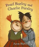 Pearl Barley and Charlie Parsley: By Blabey, Aaron