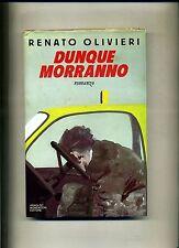 Renato Olivieri # DUNQUE MORRANNO # Mondadori 1989 # 1A ED. # AO