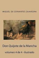 Don Quijote de la Mancha: volumen 4 de 4 - ilustrado (Volume 4) (Spanish Edition